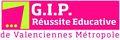 GIP REUSSITE EDUCATIVE DE VALENCIENNES METROPOLE